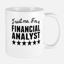Trust Me Im A Financial Analyst Mugs