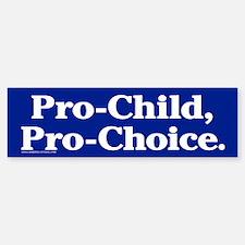 Pro-Child, Pro-Choice Bumper Bumper Bumper Sticker