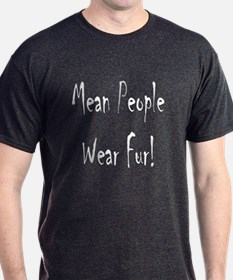 Mean People Wear Fur 2 T-Shirt