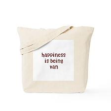 happiness is being Van Tote Bag