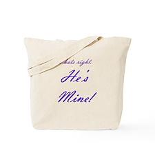 Cute Hes mine Tote Bag
