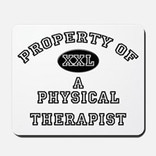 Property of a Physical Therapist Mousepad