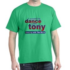 I Want To Dance With Tony Dwts Dark T-Shirt