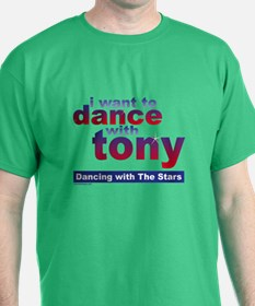 I Want To Dance With Tony Dwts T-Shirt