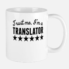 Trust Me Im A Translator Mugs