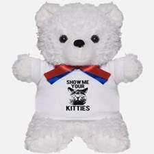 SHOW ME YOUR KITTIES T-SHIRT Teddy Bear