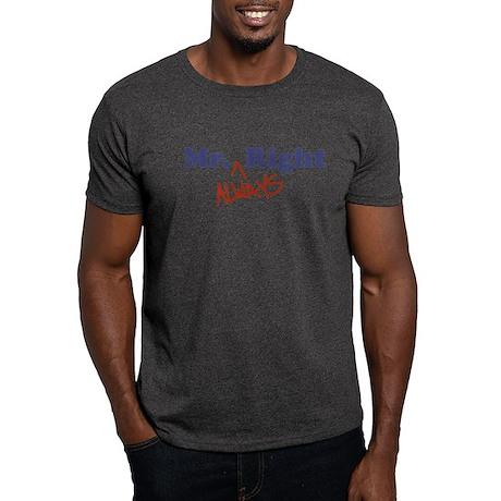 Mr. Always Right Dark T-Shirt