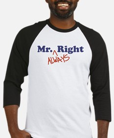 Mr. Always Right Baseball Jersey