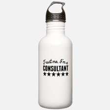 Trust Me Im A Consultant Water Bottle