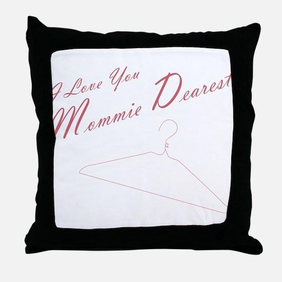 I Love you Mommie Dearest Throw Pillow