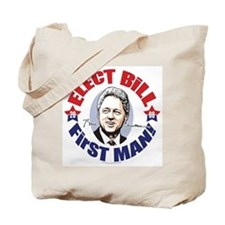 Elect Bill 4 First Man Tote Bag