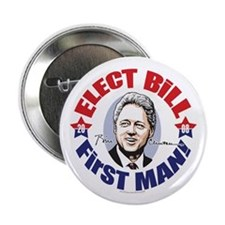 Elect Bill 4 First Man Button
