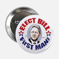 Elect Bill 4 First Man Button