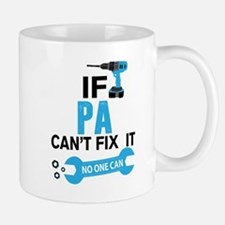 If Pa Can't Fix It No One Can Mugs