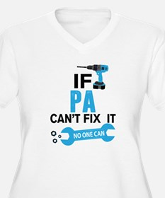 If Pa Can't Fix It No One Can Plus Size T-Shirt