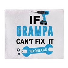 If Grampa Can't Fix It No One Can Throw Blanket