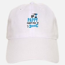 If Pappy Can't Fix It No One Can Baseball Baseball Cap