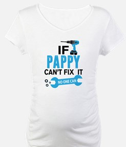 If Pappy Can't Fix It No One Can Shirt