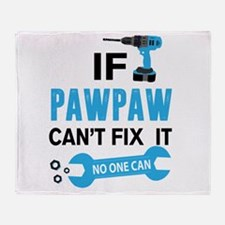 If Pawpaw Can't Fix It No One Can Throw Blanket