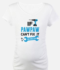 If Pawpaw Can't Fix It No One Can Shirt