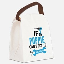 if poppie cant fix it no one can Canvas Lunch Bag