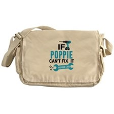 if poppie cant fix it no one can Messenger Bag
