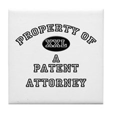 Property of a Patent Attorney Tile Coaster