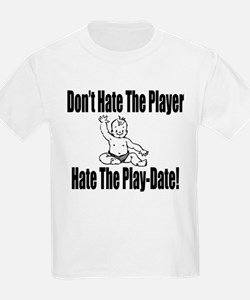 Hate The Play Date T-Shirt