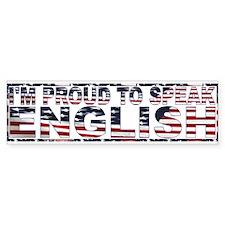I'm Proud to speak ENGLISH Bumper Bumper Sticker