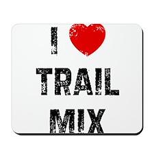 I * Trail Mix Mousepad