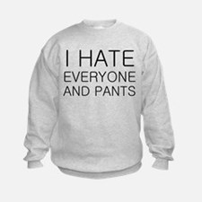 i hate everyone and Sweatshirt