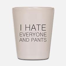 i hate everyone and Shot Glass