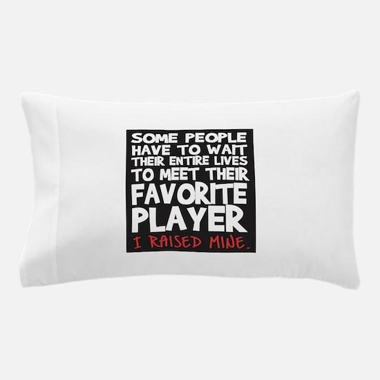 raised fav player Pillow Case