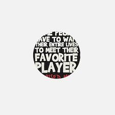 raised fav player Mini Button