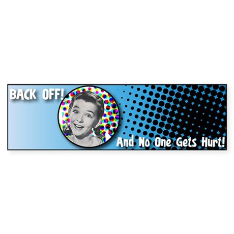 Back Off! Bumper Sticker