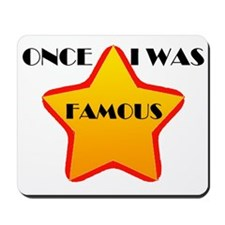 ONCE FAMOUS Mousepad