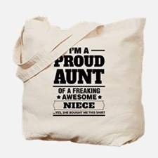 I'm A Proud Aunt Of A Freaking Awesome Niece Tote