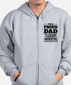 I'm A Proud Dad Of A Freaking Awesome Daughter Zip Hoodie