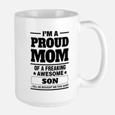 I'm A Proud Mom Of A Freaking Awesome Son Mugs