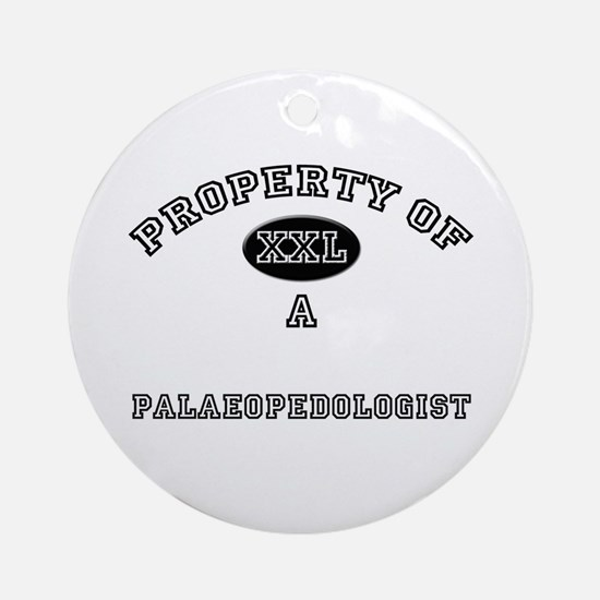 Property of a Palaeopedologist Ornament (Round)