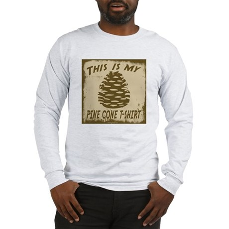 My Pine Cone T-Shirt Long Sleeve T-Shirt