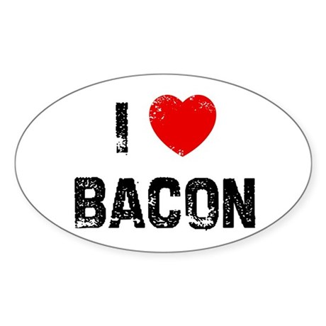 I * Bacon Oval Sticker