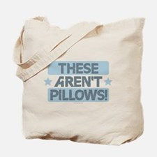 These Aren't Pillows - Blue Tote Bag