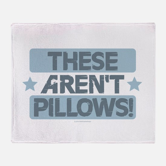 These Aren't Pillows - Blue Throw Blanket