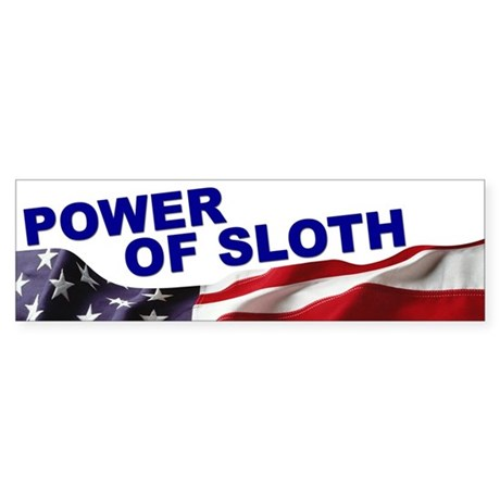 The Power of Sloth Bumper Sticker