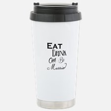 Eat, drink, and be marr Stainless Steel Travel Mug