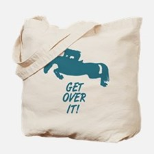 Get Over It Hunter Jumper Horse Tote Bag