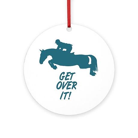 Get Over It Hunter Jumper Horse Ornament (Round)