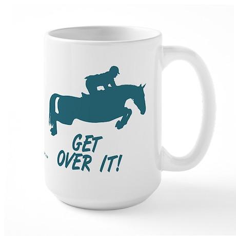 Get Over It Hunter Jumper Horse Large Mug