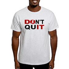 Dont Quit BMX T-Shirt
